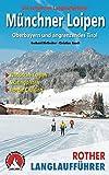 Münchner Loipen: Oberbayern und angrenzendes Tirol (Rother Langlaufführer)