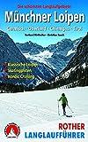 Münchner Loipen: Garmisch - Oberland - Chiemgau - Tirol. Die schönsten Langlaufgebiete. Klassische Loipen – Skatingpisten – Nordic Cruising (Rother Langlaufführer)