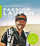 Passion Laufen: Von Marathon bis Ultra