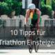 Tipps für Triathlon Einsteiger